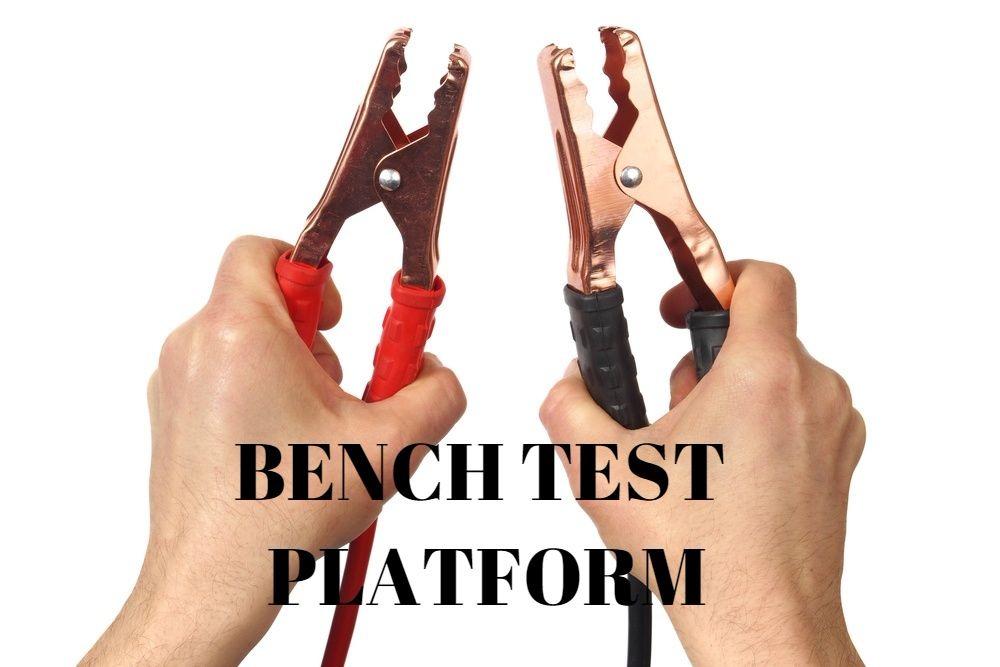 BENCH TEST PLATFORM